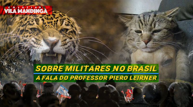 Sobre Militares No Brasil A Fala Do Professor Piero Leirner